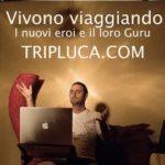 Tripluca, vivere viaggiando