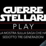 "Star Wars: a Roma la mostra ""Guerre Stellari. Play!"""