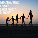 Instagram e Viaggi: i 5 profili