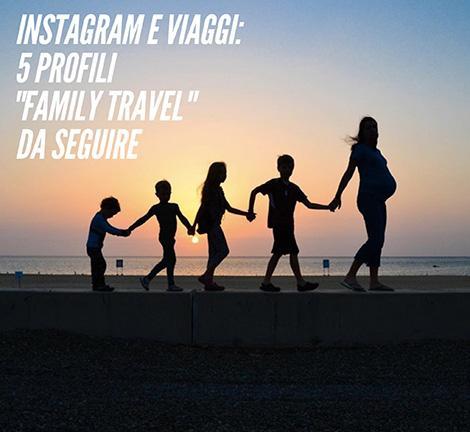 Instagram e viaggi family travel