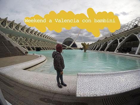Weekend a Valencia con bambini
