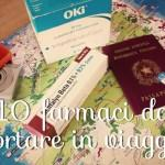 I 10 farmaci da portare (sempre) in viaggio