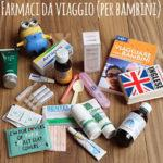 Medicine per bambini in viaggio: cosa metto (sempre) in valigia