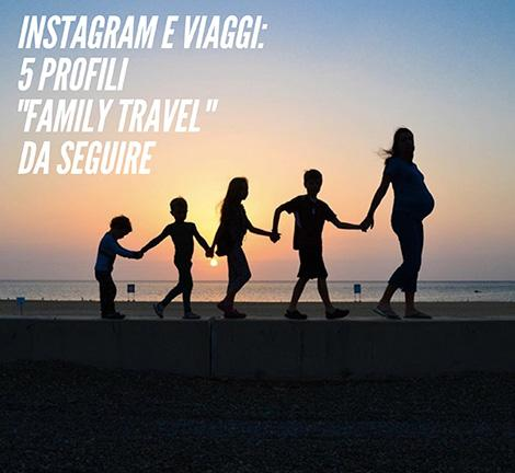Instagram e viaggi family travel